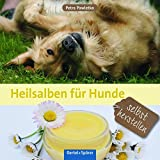 Heilsalben für Hunde selbst herstellen (Amazon.de)