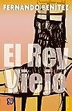 Libros Descargar en linea El rey viejo 0 Coleccion Popular Fondo de Cultura Economica (PDF y EPUB) Espanol Gratis