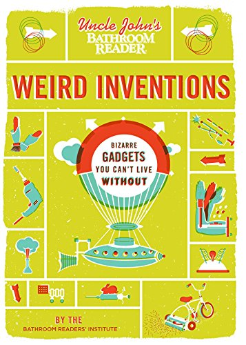 Uncle John's Bathroom Reader Weird Inventions (English Edition)