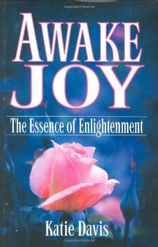 Awake Joy: The Essence of Enlightenment
