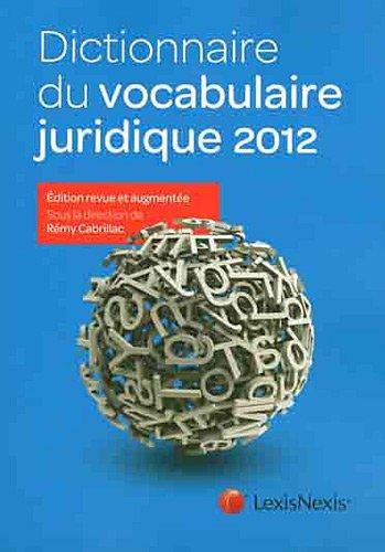 Dictionnaire du vocabulaire juridique 2012