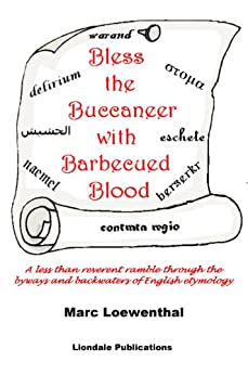 Bless the Buccaneer with Barbecued Blood (English Edition) par [Loewenthal, Marc]