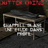 Chappell blanc UNE Étude Dans Profil (French Edition)