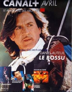 CANAL PLUS [No 135] du 01/04/1999 - LE BOSSU - DANIEL AUTEUIL - LES AILES DE L'ENFER - BATMAN ET ROBIN - ETRE UN HOMME AUJOURD'HUI - BOXE A BERCY.