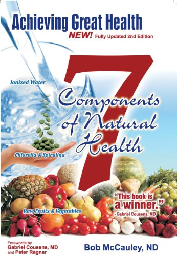 Achieving Great Health - The Seven Components of Natural Health (English Edition)
