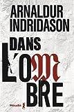 Dans l'ombre   Arnaldur Indriason (1961-....). Auteur