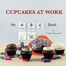 Cupcakes at Work: An ABC Book