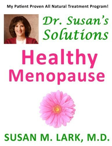 Dr. Susan's Solutions: Healthy Menopause by Lark M.D., Susan M. (2013) Paperback