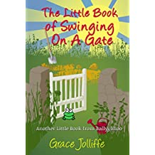 The Little Book Of Swinging On A Gate (ANOTHER LITTLE BOOK FROM BALLYYAHOO 2)