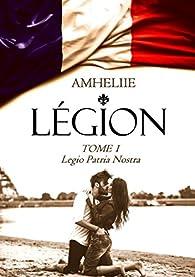 Légion, tome 1 : Legio Patria Nostra par  Amélie C. Astier