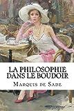 La Philosophie dans le boudoir by M. Marquis de Sade (2016-02-29)