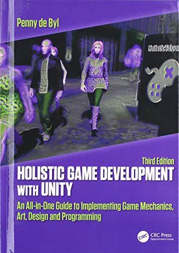 de Byl, P: Holistic Game Development with Unity 3e