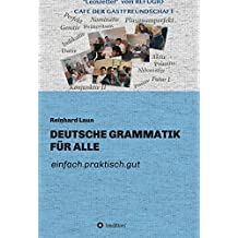 DEUTSCHE GRAMMATIK FÜR ALLE: einfach.praktisch.gut (German Edition)