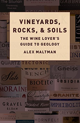 Vineyards, Rocks, and Soils: The Wine Lover's Guide to Geology (English Edition) por Alex Maltman