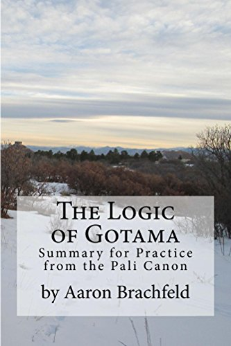 The Logic of Gotama: an introduction and guide for practice (English Edition)