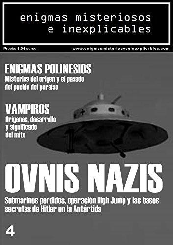 Revista Enigmas Misteriosos e Inexplicables Número 4 Febrero 2015: OVNI´s Nazis / Enigmas de la Polinesia / Vampiros por Marcus Polvoranca
