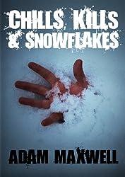 Chills, Kills & Snowflakes (English Edition)
