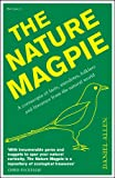 The Nature Magpie: A Cornucopia of Facts, Anecdotes, Folklore and Literature from the Natural World