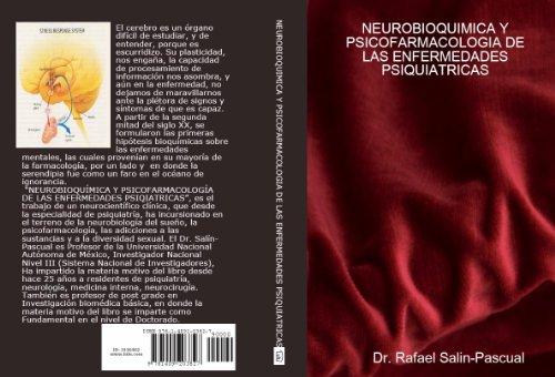 NEUROBIOQUÍMICA  Y PSICOFARMACOLOGÍA DE LAS ENFERMEDADES PSIQUIÁTRICAS por Rafael J. Salin-Pascual MD Ph.D.