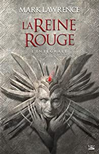 La Reine Rouge - L'intégrale par Mark Lawrence