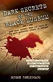 Dark Secrets of the Black Museum 1835-1985 by Gordon Honeycomb