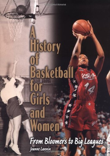 A History of Basketball for Girls and Women: From Bloomers to Big Leagues (Lerner's Sports Legacy Series) por Joanne Lannin