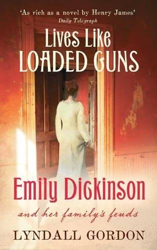 Lives Like Loaded Guns: Emily Dickinson And Her Family