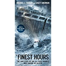 The Finest Hours: The True Story of the U.S. Coast Guard's Most Daring Sea Rescue (English Edition)