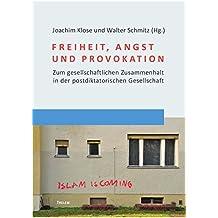Freiheit, Angst und Provokation: Zum gesellschaftlichen Zusammenhalt in der postdiktatorischen Gesellschaft (Social Coherence Studies)