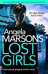 Lost Girls: A fast paced, gripping thriller novel (Detective Kim Stone Crime Thriller Series Book 3) (English