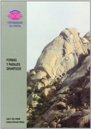 Formas y Paisajes Graníticos (Monografías) por Juan Ramón Vidal Romaní