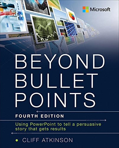 Beyond Bullet Points: Using PowerPoint to tell a compelling story that gets results (English Edition)