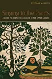 Singing to the Plants: A Guide to Mestizo Shamanism in the Upper Amazon (English Edition)