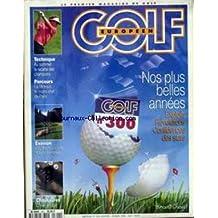 GOLF [No 300] du 01/01/1996 - NOS PLUS BELLES ANNEES - EXPLOITS - REVOLUTIONS - CONFIDENCES DES STARS - TECHNIQUE - LA RECETTE DES CHAMPIONS - PARCOURS - LE 18 TROUS LE MOINS CHER DE PARIS - EVASION - LES RICHEUSES DE L'OUEST CANADIEN - CHAUSSURES - L'HIVER EN CUIR.