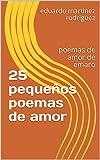 Libros Descargar en linea 25 pequenos poemas de amor poemas de amor de emaro (PDF y EPUB) Espanol Gratis