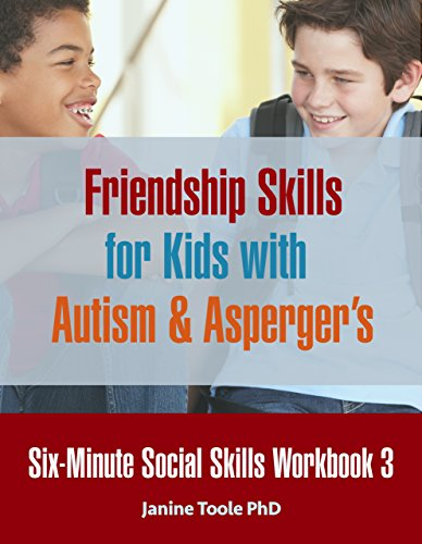 Six-Minute Social Skills Workbook 3: Friendship Skills for Kids with Autism & Asperger's (English Edition)
