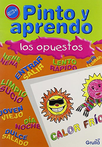Pinto y aprendo los opuestos/Draw and learn opposites por Florencia C. Cadinalli