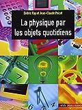 La physique par les objets quotidiens