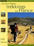 Les plus beaux trekkings en France de Bruno Colliot,Jacqueline Cantaloube,Pierre-Gilles de Gennes (Préface) ( 23 janvier 2007 ) - 23/01/2007