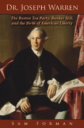 dr-joseph-warren-the-boston-tea-party-bunker-hill-and-the-birth-of-american-liberty