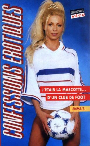 Les confessions érotiques n°197 : j'etais mascotte d'un club de foot