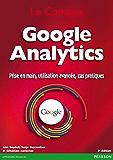 Google Analytics: Prise en main, utilisation avancée, cas pratiques