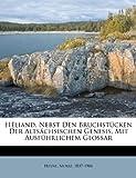 Hèliand, Nebst Den Bruchstücken Der Altsächsischen Genesis, Mit Ausführlichem Glossar