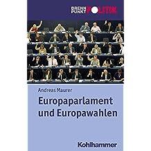 Europaparlament und Europawahlen (Brennpunkt Politik)