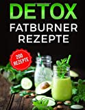 Detox: Fatburner Rezepte - Best Reviews Guide