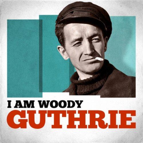 I Am Woody Guthrie