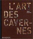 L Art des Cavernes Prehistoriques