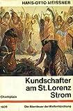 Kundschafter am St. Lorenz-Strom : Die Abenteuer des Samuel de Champlain , nach alten Dokumenten neu erzählt.