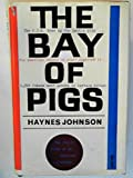 The Bay of Pigs;: The invasion of Cuba by Brigade 2506