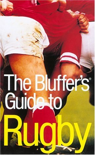 The Bluffer's Guide to Rugby, Revised: The Bluffer's Guide Series (Bluffer's Guides - Oval Books) by Alexander C. Rae (2004-10-01)